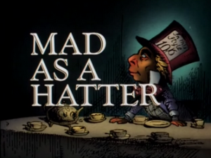 Mad_as_a_Hatter-Title_Card